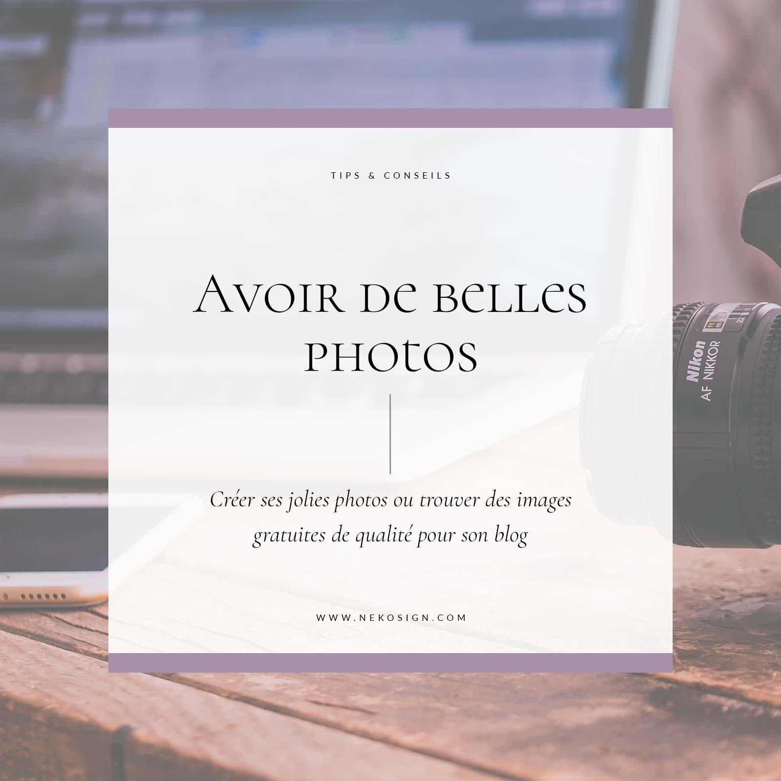 Avoir de belles photos pour mon site et articles de blog